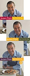 Jacques Pepin Fast Food My Way Set of 3 DVDs by Janson Media