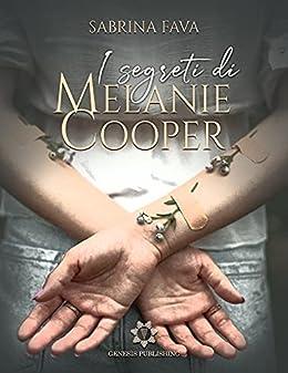 I segreti di Melanie Cooper di [Sabrina Fava]