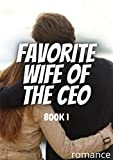 FAVORITE WIFE OF THE CEO: Just You And Me (English Edition)