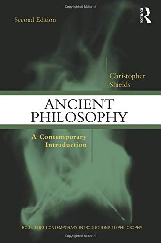 Compare Textbook Prices for Ancient Philosophy: A Contemporary Introduction Routledge Contemporary Introductions to Philosophy 1 Edition ISBN 9780415896603 by Shields, Christopher