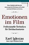 Emotionen im Film: Professionelle Techniken für Drehbuchautoren