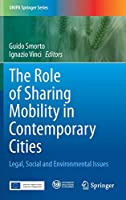 The Role of Sharing Mobility in Contemporary Cities: Legal, Social and Environmental Issues (UNIPA Springer Series)