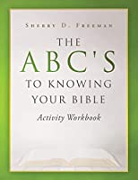 The ABC's to Knowing Your Bible: Activity Workbook