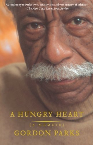 A Hungry Heart: A Memoir Reprint edition by Parks, Gordon (2007) Paperback