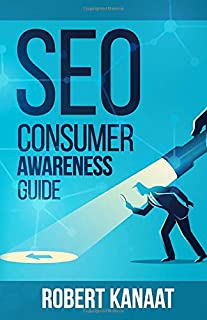 SEO Consumer Awareness Guide: An Insider's Guide To The Most Secretive Industry In The World