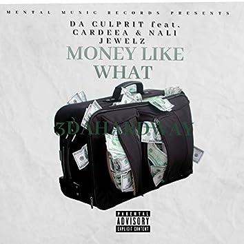 Money Like What (feat. Cardeea & Nali Jewelz)