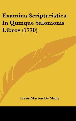 Examina Scripturistica in Quinque Salomonis Libros (1770)