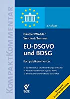 EU-DSGVO und BDSG: Kompaktkommentar. EU-Datenschutz-Grundverordnung (EU-DSGVO) - Neues Bundesdatenschutzgesetz (BDSG) - Weitere datenschutzrechtliche Vorschriften