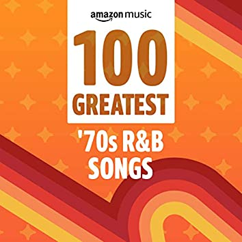 100 Greatest '70s R&B Songs