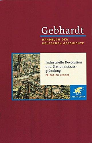 Handbuch der deutschen Geschichte in 24 Bänden. Bd.15: Industrielle Revolution und Nationalstaatsgründung (1849-1870/71)