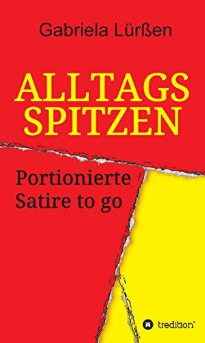 Alltagsspitzen: Portionierte Satire to go
