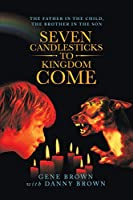 Seven Candlesticks to Kingdom Come: The Father in the Child, the Brother in the Son
