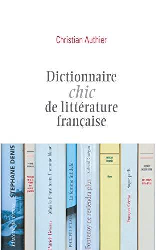 Dictionnaire chic de littérature française