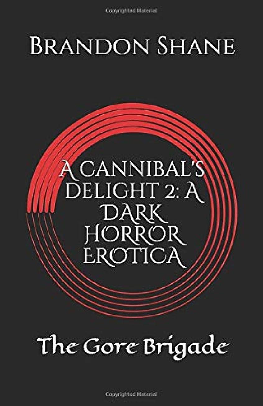 服を片付ける症候群ピーブA Cannibal's Delight 2: A Dark Horror Erotica: The Gore Brigade