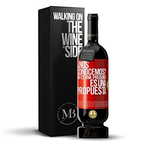«¿Nos conocemos? No es una pregunta es una propuesta» Mensaje en una Botella. Vino Tinto Premium Reserva MBS Martín Berasategui System. Etiqueta Roja PERSONALIZABLE.
