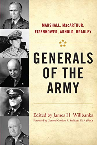 Generals of the Army: Marshall, MacArthur, Eisenhower, Arnold, Bradley (American Warriors Series)