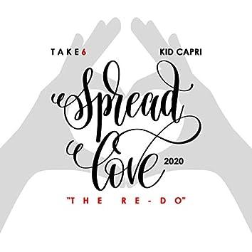 Spread Love (The Re-Do) [2020]