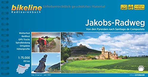 Jakobs-Radweg: Von den Pyrenäen nach Santiago de Campostela. Radtourenbuch 1:75 000 GPS-Tracks-Download, wetterfest/reißfest (Bikeline ... km / LIVE UPDATE / GPS Tracks / Wetterfest