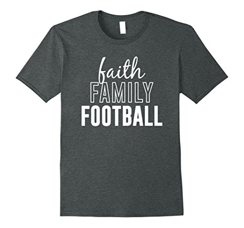 Mens Faith Family Football sports fan fun team tee shirt Medium Dark Heather
