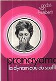 PRANAYAMA.LA DYNAMIQUE DU SOUFFLE. - 01/01/1981