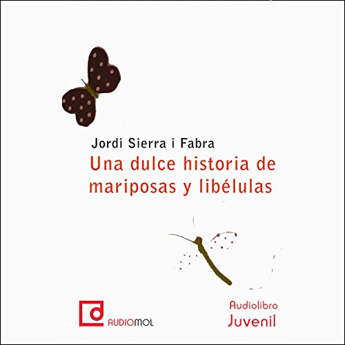 Una dulce historia de mariposas y libélulas [A Sweet Story of Butterflies and Dragonflies] copertina