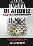 MANUAL DE AJEDREZ 2021: La guía más actualizada para convertirse en un experto maestro de ajedrez y ganar todos los combates. Incluye aperturas, medios juegos, finales, estrategias y jugadas ganador