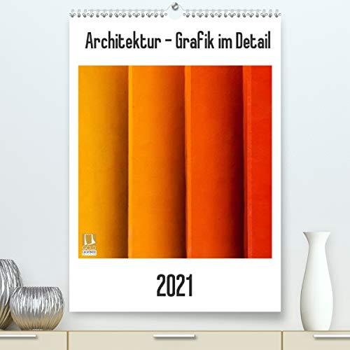 Architektur - Grafik im Detail (hochwertiger DIN A2 Wandkalender 2021, Kunstdruck in Hochglanz)