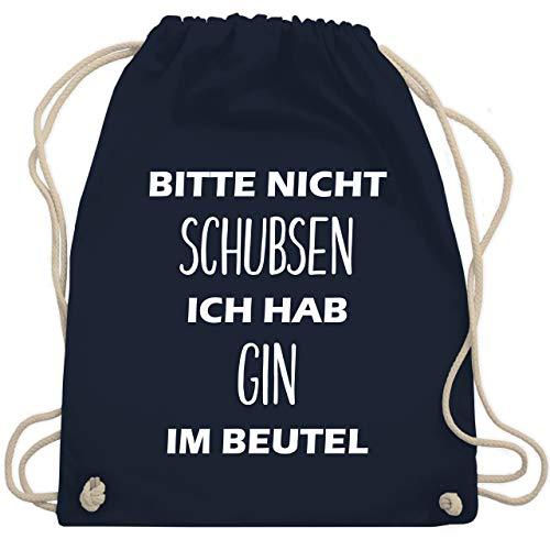 Festival Zubehör Sportbeutel - Bitte nicht schubsen ich hab Gin im Beutel - Unisize - Navy Blau - bitte nicht schubsen ich hab gin im beutel - WM110 - Turnbeutel und Stoffbeutel aus Baumwolle
