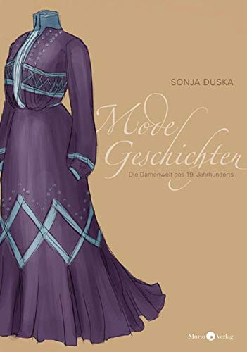 Modegeschichten: Die Damenwelt des 19. Jahrhunderts