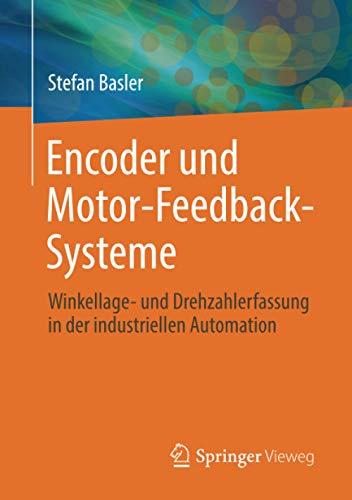 Encoder und Motor-Feedback-Systeme: Winkellage- und Drehzahlerfassung in der industriellen Automation