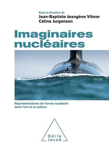 Imaginaires nucléaires: Représentations de l'arme nucléaire dans l'art et la culture