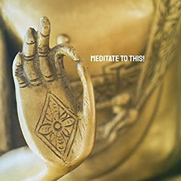Meditate to this!