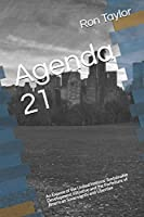 Agenda 21: An Expose of the United Nations' Sustainable Development Initiative and the Forfeiture of American Sovereignty and Liberties