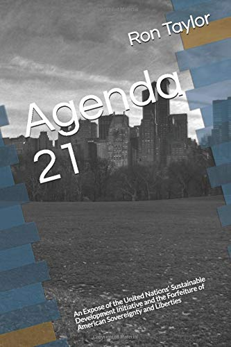 Agenda 21: An Expose of the United Nations