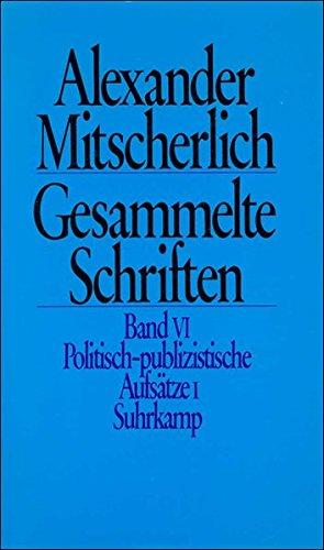 Gesammelte Schriften in zehn Bänden: VI: Politisch-publizistische Aufsätze 1