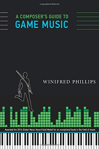 A Composer's Guide to Game Music (MIT Press) (The MIT Press)