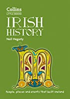 Irish History: People, Places and Events That Built a Country (Collins Little Books)