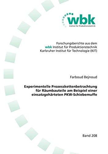 Experimentelle Prozesskettenbetrachtung für Räumbauteile am Beispiel einer einsatzgehärteten PKW-Schiebemuffe (Forschungsberichte aus dem wbk, Institut für Produktionstechnik Universität Karlsruhe)