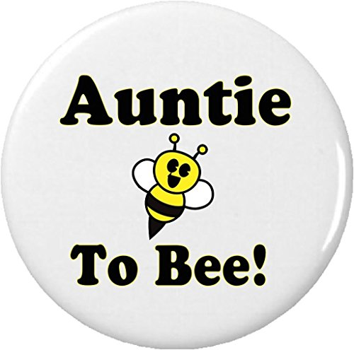 """Auntie To Bee! 2.25"""" Large Button Pin Be Cute Love Bumble Aunt New Baby Wedding"""