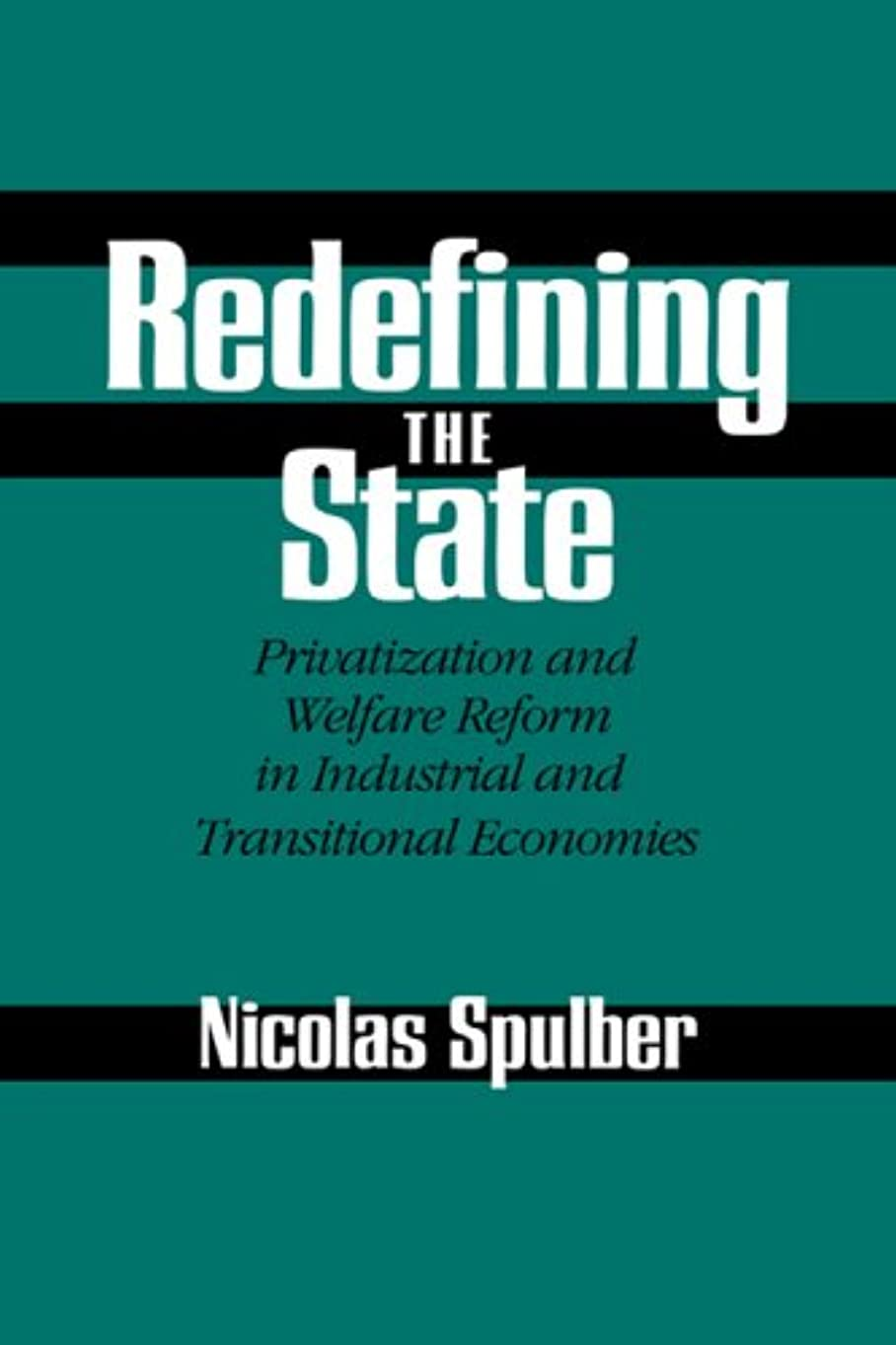 まどろみのある創造怖いRedefining the State: Privatization and Welfare Reform in Industrial and Transitional Economies