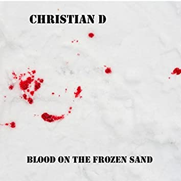 Blood On the Frozen Sand