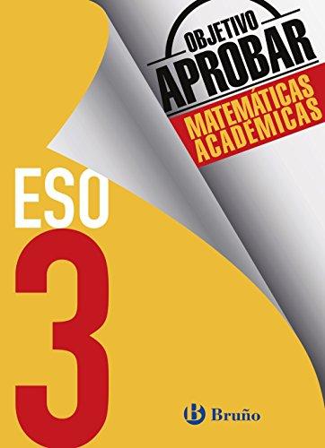 Objetivo aprobar Matemáticas Académicas 3 ESO (Castellano - Material...