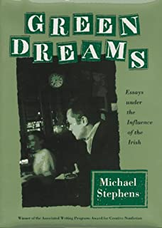 Green Dreams: Essays Under the Influence of the Irish