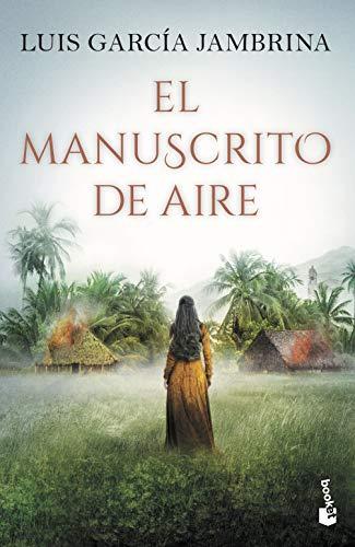 El manuscrito de aire (Novela histórica)