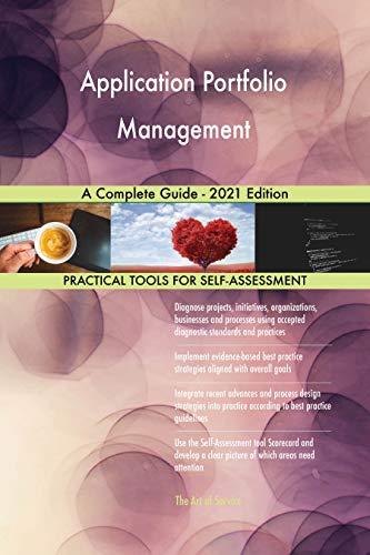 Application Portfolio Management A Complete Guide - 2021 Edition (English Edition)