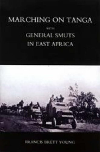 Marching On Tanga (With General Smuts In East Africa): Marching On Tanga (With General Smuts In East Africa)