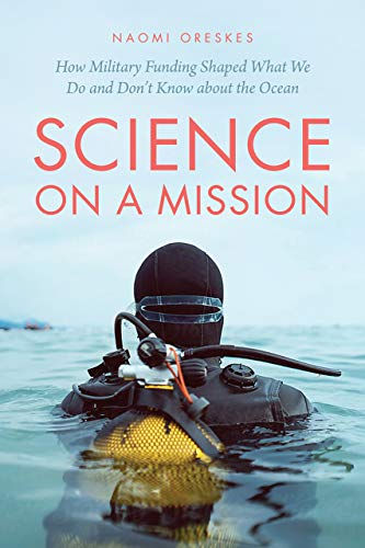 Compare Textbook Prices for Science on a Mission: How Military Funding Shaped What We Do and Don't Know about the Ocean First Edition ISBN 9780226732381 by Oreskes, Naomi