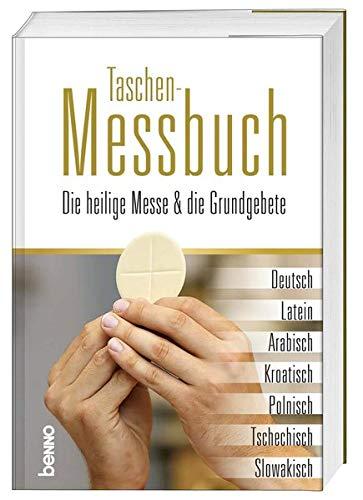 Taschen-Messbuch: Die heilige Messe & die Grundgebete in Deutsch, Latein, Arabisch, Kroatisch, Polnisch, Tschechisch, Slowakisch
