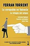 La corrupción en Valencia. La trilogía del origen (NF Novela)