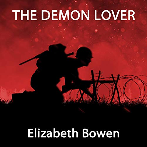 The Demon Lover                   By:                                                                                                                                 Elizabeth Bowen                               Narrated by:                                                                                                                                 Anne Dover                      Length: 19 mins     Not rated yet     Overall 0.0
